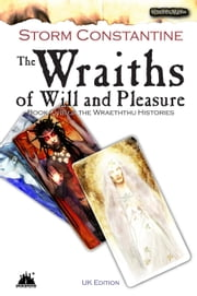 The Wraiths of Will and Pleasure - The Wraeththu Histories, #1 ebook by Storm Constantine