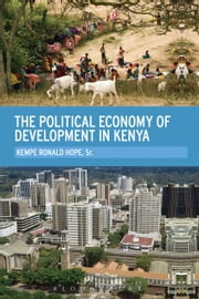 The Political Economy of Development in Kenya ebook by Dr. Kempe Ronald Hope, Sr.