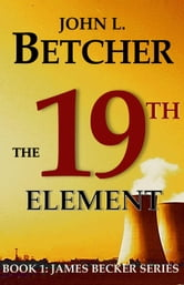 The 19th Element ebook by John L. Betcher