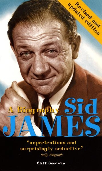 Sid James: A Biography ebook by Cliff Goodwin
