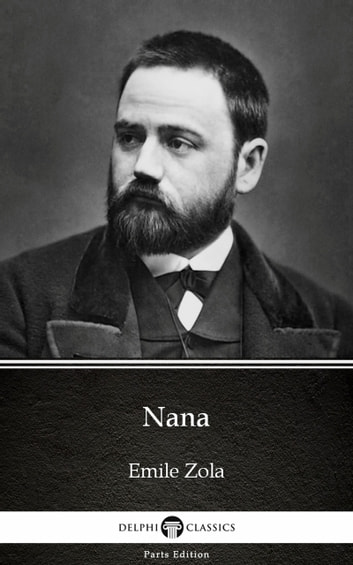 Nana by Emile Zola (Illustrated) ebook by Emile Zola