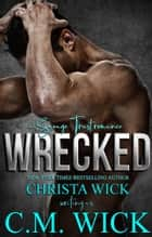 Wrecked ebook by Christa Wick, C.M. Wick