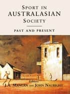 Sport in Australasian Society ebook by J A Mangan,John Nauright