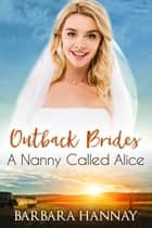 A Nanny Called Alice ebook by Barbara Hannay