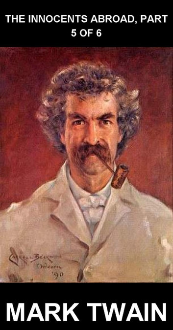 The Innocents Abroad, Part 5 of 6 [com Glossário em Português] ebook by Mark Twain,Eternity Ebooks