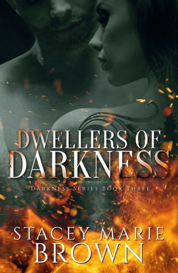 Dwellers Of Darkness (Darkness Series #3) ebook by Stacey Marie Brown