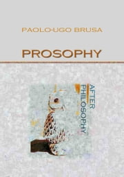 Prosophy. After philosophy ebook by Paolo-Ugo Brusa
