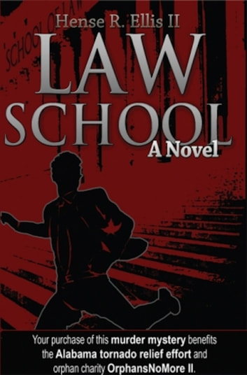 Law School - Where Things Ain't What They Seem ebook by Hense R. Ellis II