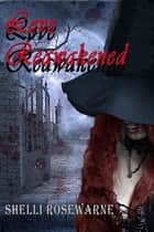 Love Reawakened ebook by Shelli Rosewarne