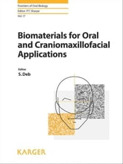 Biomaterials for Oral and Craniomaxillofacial Applications ebook by Deb, S.