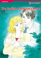 The English Aristocrat's Bride (Harlequin Comics) - Harlequin Comics ebook by Sandra Field, Masako Sone