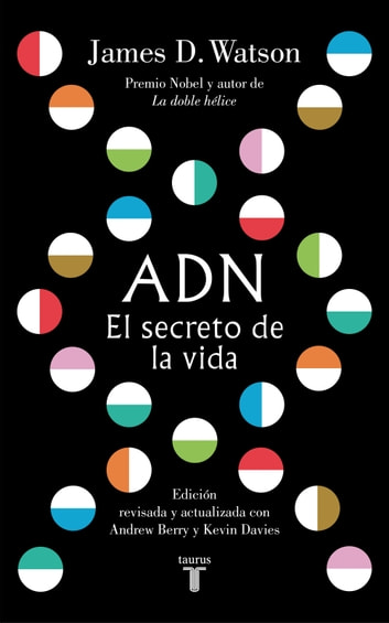 ADN. El secreto de la vida eBook by James D. Watson