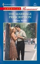 The Marriage Prescription ebook by Debra Webb