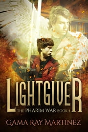 Lightgiver ebook by Gama Ray Martinez