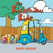 The Rickshaw Ride ebook by Anupa Pradhan