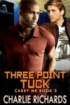 Three Point Tuck - Book 3 ebook by Charlie Richards