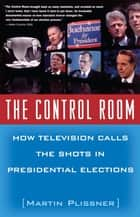 The Control Room ebook by Martin Plissner