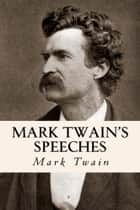 Mark Twain's Speeches ebook by