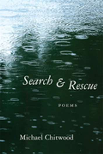 Search and Rescue - Poems ebook by Michael Chitwood
