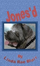 Jones'd ebook by Linda Rae Blair