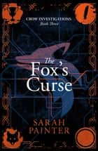 The Fox's Curse ebook by Sarah Painter
