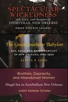Sex in Old New Orleans - Three Book Set ebook by Emily Epstein Landau, Alecia P. Long, Judith Kelleher Schafer