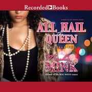 All Hail the Queen - An Urban Tale audiobook by Meesha Mink