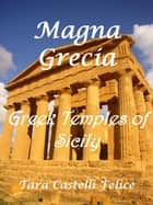 Greek Temples of Sicily ebook by Tara Castelli Felice