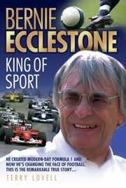 Bernie Ecclestone - King of Sport ebook by Terry Lovell