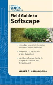 Graphic Standards Field Guide to Softscape ebook by Leonard J. Hopper