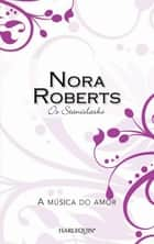 A música do amor ebook by Nora Roberts