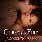Cursed by Fire - The Immortal Brothers audiobook by Jacquelyn Frank