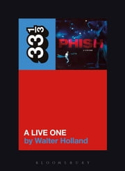 Phish's A Live One ebook by Walter Holland
