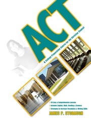 ACT - College Preparation Course for the Christian Student ebook by James P. Stobaugh