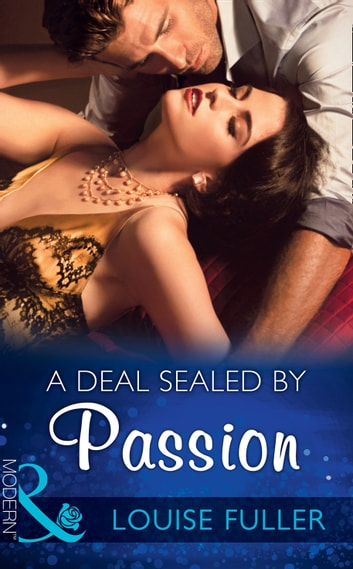 A Deal Sealed By Passion (Mills & Boon Modern) 電子書 by Louise Fuller