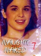 Naughty and Naked - A sexy photo book - Volume 7 ebook by Louise Miller