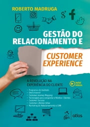 Gestão de Relacionamento & Customer Experience eBook by Madruga, Roberto