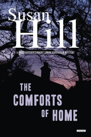 The Comforts of Home - A Simon Serrailler Mystery ebook by Susan Hill