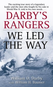 Darby's Rangers - We Led the Way ebook by William O. Darby