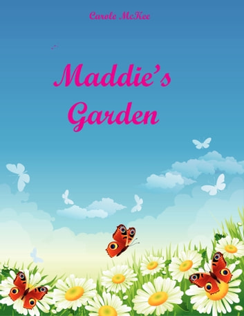 Maddie's Garden ebook by Carole McKee