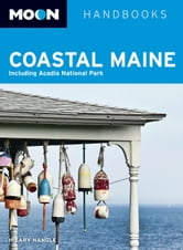 Moon Coastal Maine - Including Acadia National Park ebook by Hilary Nangle