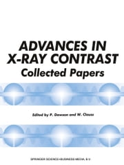 Advances in X-Ray Contrast - Collected Papers ebook by P. Dawson,Wolfgang Clauss
