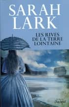 Les rives de la terre lointaine ebook by Sarah Lark, Jean-marie Argeles