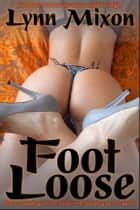 Foot Loose ebook by Lynn Mixon