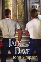 Jack and Dave ebook by John Simpson