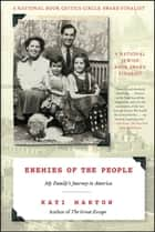 Enemies of the People - My Family's Journey to America ebook by Kati Marton