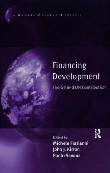 Financing Development - The G8 and UN Contribution ebook by Michele Fratianni