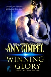 Winning Glory - GenTech Rebellion, #1 ebook by Ann Gimpel