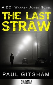 The Last Straw (DCI Warren Jones, Book 1) ebook by Paul Gitsham