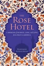 The Rose Hotel ebook by Rahimeh Andalibian